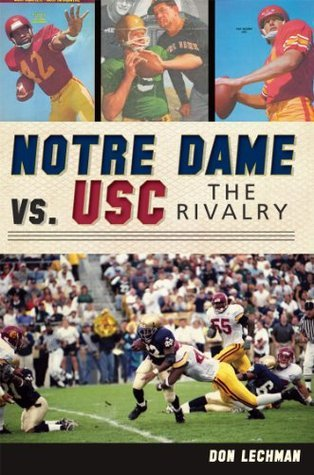 Notre Dame vs. USC: The Rivalry Don Lechman