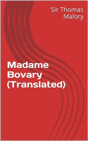 Madame Bovary (Translated)  by  Gustave Flaubert