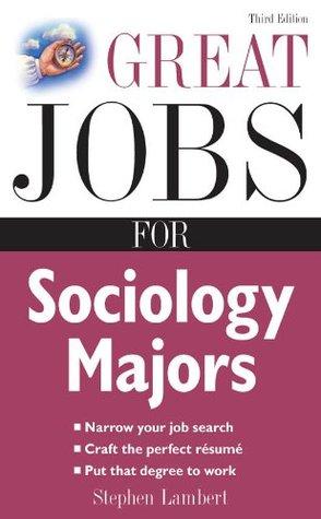 Great Jobs for Sociology Majors Stephen Lambert