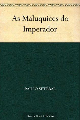 As Maluquices do Imperador Paulo Setubal