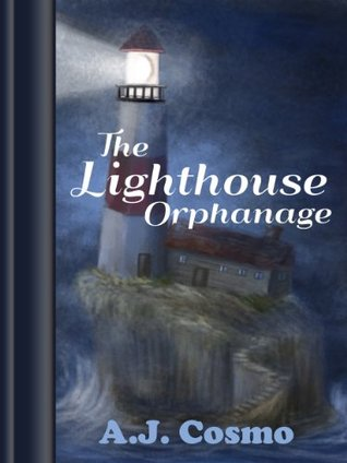 The Lighthouse Orphanage  by  A.J. Cosmo