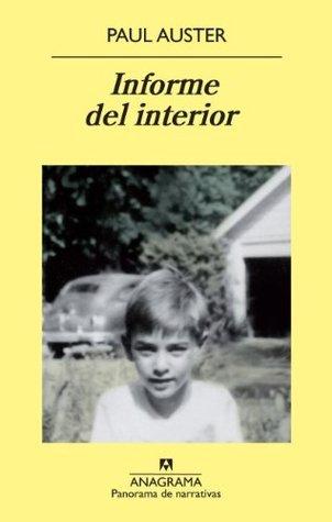 Informe del interior (Panorama de narrativas) (Spanish Edition)  by  Paul Auster