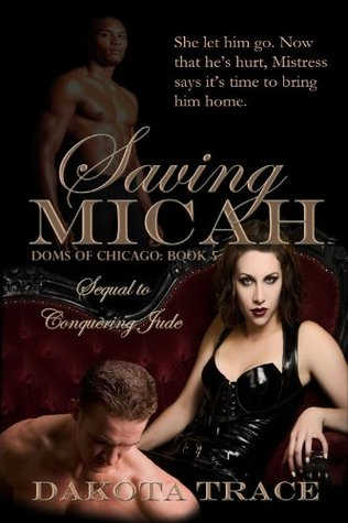 Saving Micah (Sequel to Conquering Jude)  by  Dakota Trace
