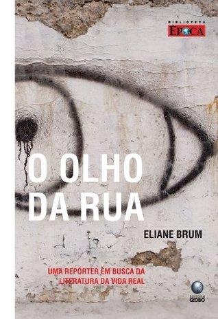 O Olho da Rua  by  Eliane Brum