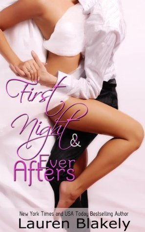 First Night and Ever Afters (Seductive Nights, #0.5)  by  Lauren Blakely
