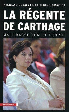 La régente de Carthage (Cahiers libres)  by  Catherine Graciet