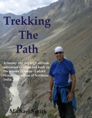 Trekking The Path  by  Michael  Smith