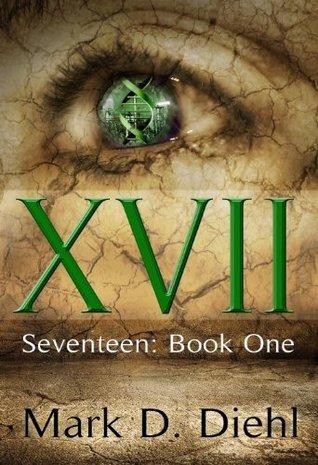 SEVENTEEN, Book One Mark D. Diehl