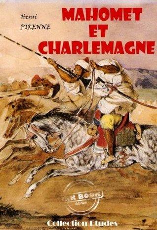 Mahomet et Charlemagne (Histoire de France) Henri Pirenne