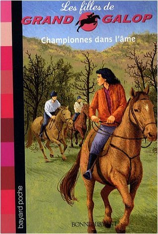 Championnes dans lâme (Les Filles de Grand Galop, #11)  by  Bonnie Bryant