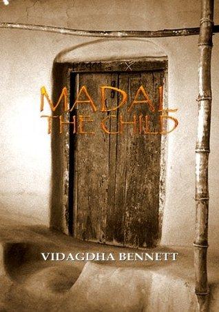 Madal The Child Vidagdha Bennett