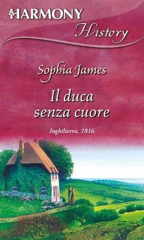 Il duca senza cuore Sophia James