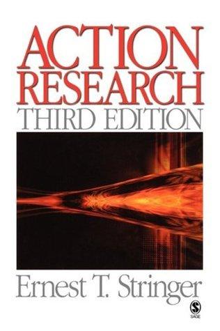 Action Research: 3 Ernest (Ernie) T. Stringer
