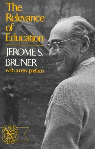 The Relevance of Education Jerome Bruner