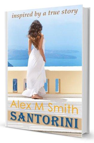 Santorini: inspired  by  a true story by Alex M. Smith