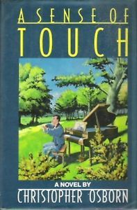 A Sense Of Touch: A Novel  by  Christopher Osborn