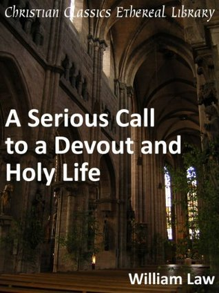 Serious Call to a Devout and Holy Life - Enhanced Version  by  William Law