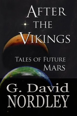 After the Vikings: Tales of Future Mars G. David Nordley