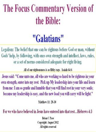 Galatians: The Focus Commentary Version of the Bible  by  Brian Pace