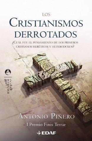 CRISTIANISMOS DERROTADOS, LOS (Jerusalem) Antonio Piñero