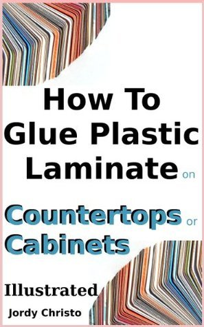 How To Glue Plastic Laminate on Countertops or Cabinets: Illustrated  by  Jordy Christo