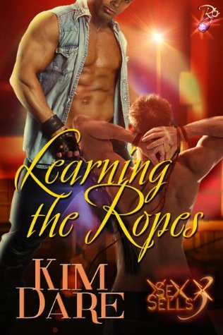 Learning the Ropes  by  Kim Dare