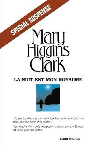 La Nuit est mon royaume Mary Higgins Clark
