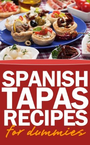 Spanish Tapas Recipes for dummies Wendy
