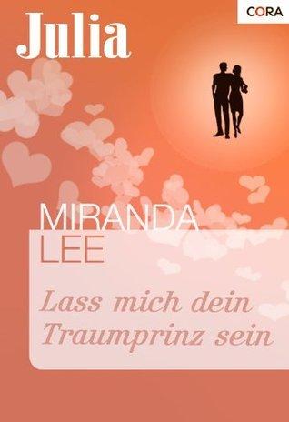 Lass mich dein Traumprinz sein  by  Miranda Lee