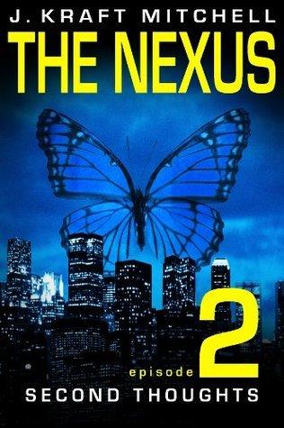 THE NEXUS, Episode 2: Second Thoughts J. Kraft Mitchell