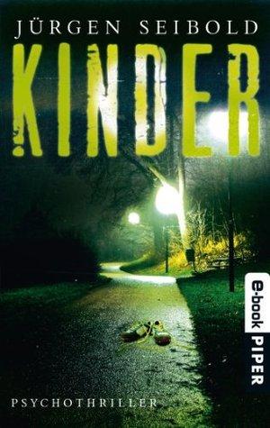 Kinder: Psychothriller  by  Jürgen Seibold