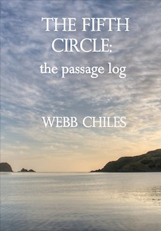 THE FIFTH CIRCLE: the passage log Webb Chiles