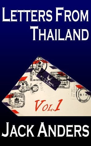 Letters From Thailand Volume One Jack Anders