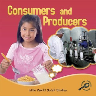 Consumers and Producers  by  Ellen K. Mitten