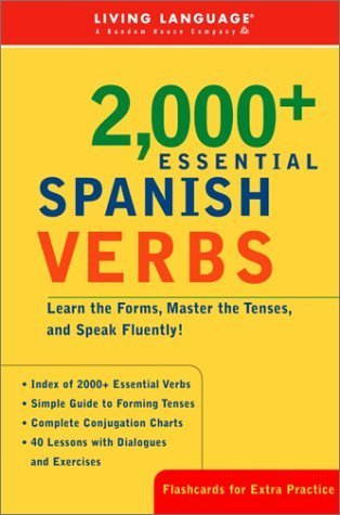 2000+ Essential Spanish Verbs: Learn the Forms, Master the Tenses, and Speak Fluently!  by  Living Language