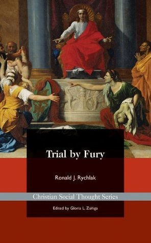 Trial  by  Fury: Restoring the Common Good in Tort Litigation by Ronald J. Rychlak
