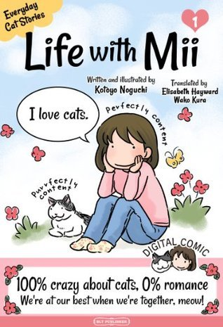 Life with Mii: Everyday cat stories, Vol. 1  by  Kotoyo Noguchi