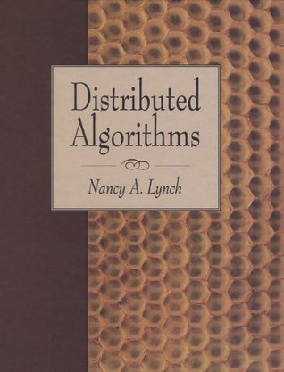 Distributed Algorithms (The Morgan Kaufmann Series in Data Management Systems) Nancy A. Lynch