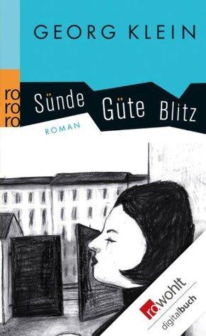 Sünde Güte Blitz  by  Georg Klein