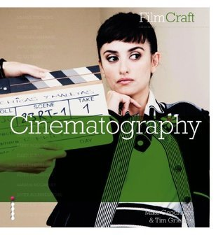 FilmCraft: Cinematography (FilmCraft Series)  by  Mike Goodridge