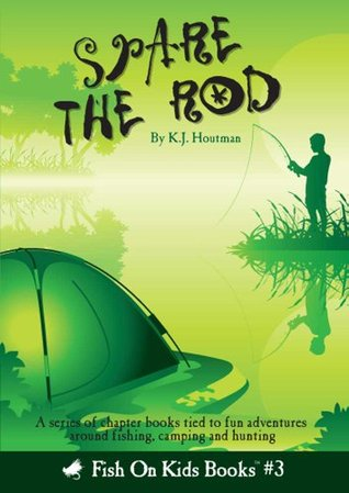 Spare the Rod (Book 3) K.J. Houtman