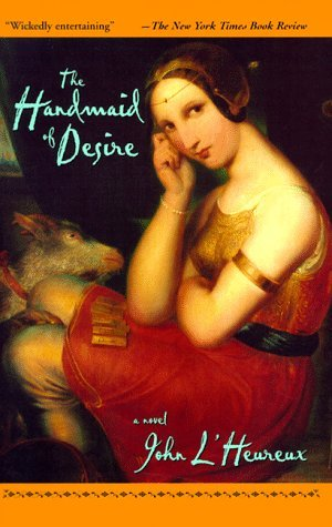 The Handmaid of Desire  by  John L Heureux