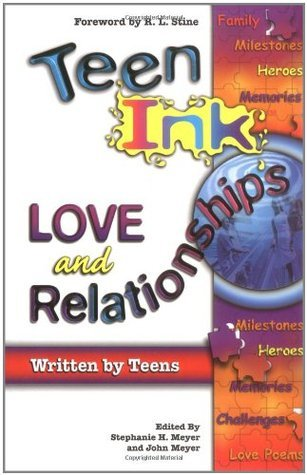 Teen Ink  Love and Relationships  by  Stephanie H. Meyer