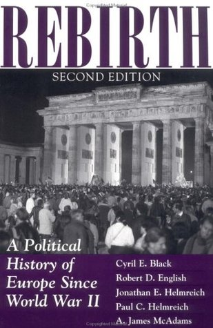 Rebirth: A History of Europe Since World War II  by  Cyril E. Black