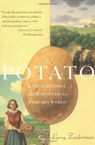 The Potato: How the Humble Spud Rescued the Western World  by  Larry Zuckerman