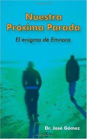 Nustra Proxima Parada: El enigma de Emnora José Gomez