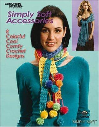 Simply Soft Crochet Accessories (Leisure Arts #4556) Caron International