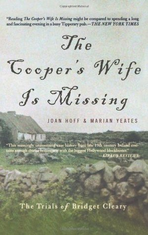 The Coopers Wife Is Missing: The Trials Of Bridget Cleary Joan Hoff