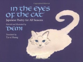 In the Eyes of the Cat: Japanese Poetry For All Seasons Demi