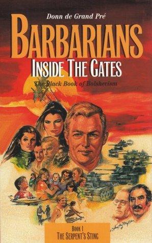 Barbarians Inside the Gates: The Black Book of Bolshevism Donn de Grand Pre